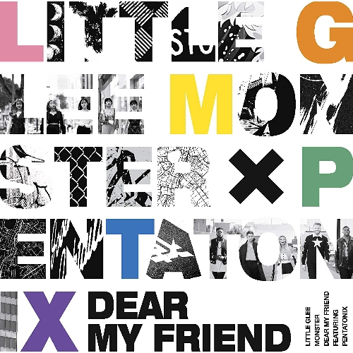Dear My Friend feat. Pentatonix